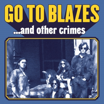 Go To Blazes - ... And Other Crimes LP (col.)
